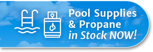 Pool Supplies & Propane - In Stock NOW!